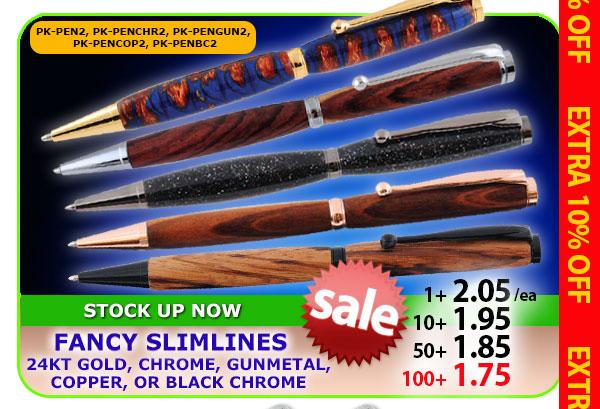 Fancy Slimlines - Gold, Chrome, Gunmetal, Copper or Black Chrome